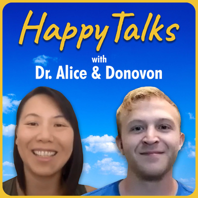 HappyTalks with Dr. Alice and Donovon
