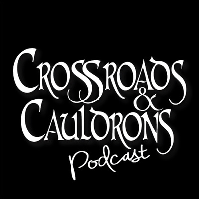 Crossroads & Cauldrons Podcast