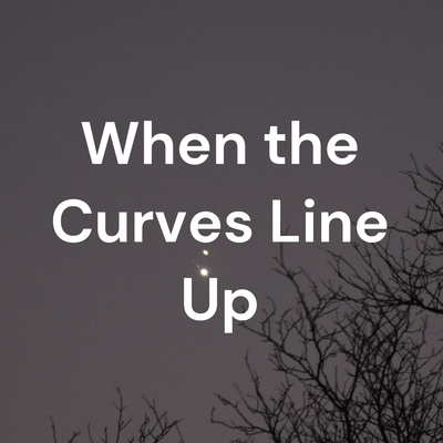 When the Curves Line Up
