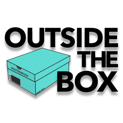 Outside The Box Podcast - A Different Way To Think About Sneakers & More