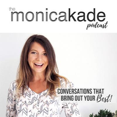 The Monica Kade Podcast