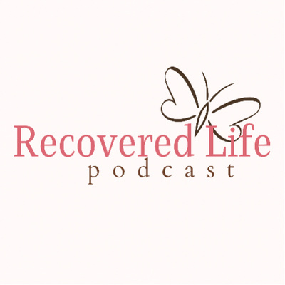 Recovered Life Podcast