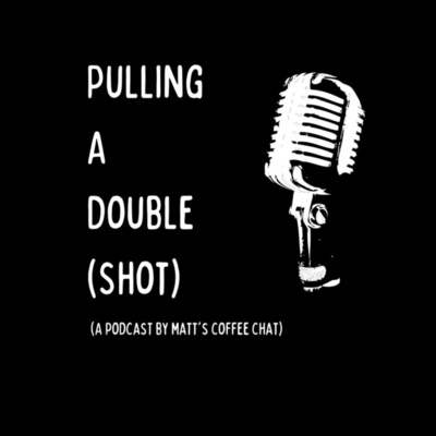 Pulling a Double (Shot)