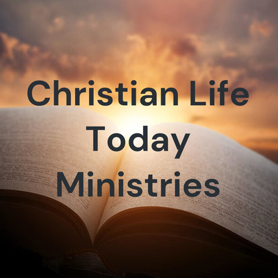 Christian Life Today Ministries