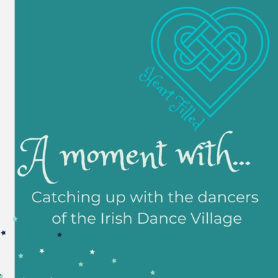 A moment with... an Irish Dance Podcast