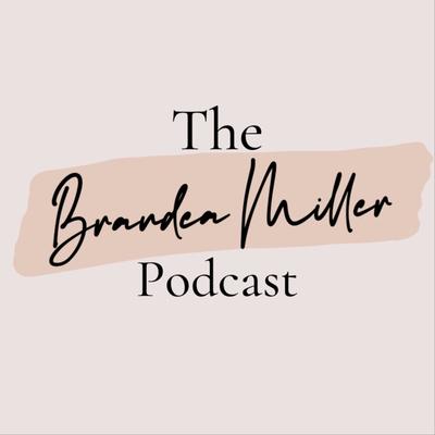 The BrandeaMiller Podcast