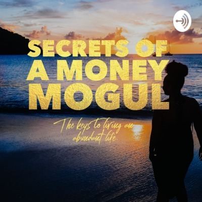 Secrets of A Money Mogul