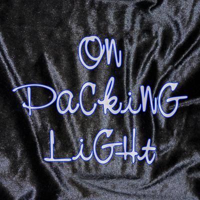 On Packing Light