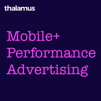 Mobile + Performance Advertising