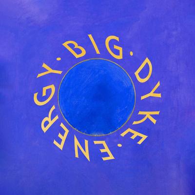 BDE (Big Dyke Energy)