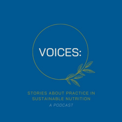 Voices: Stories About Practice In Sustainable Nutrition