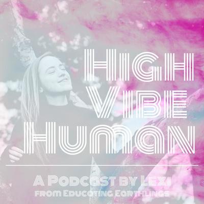 High Vibe Human Podcast
