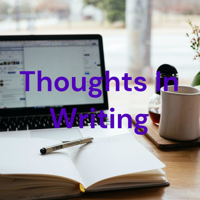 Thoughts In Writing