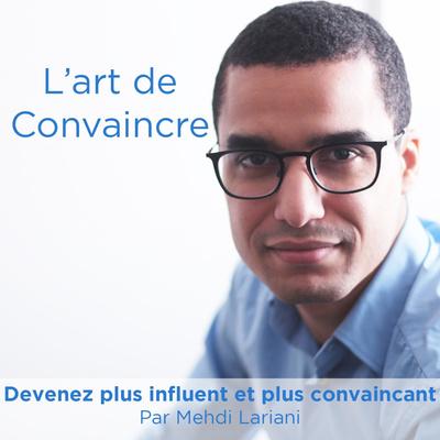 L'Art de Convaincre par Mehdi Lariani
