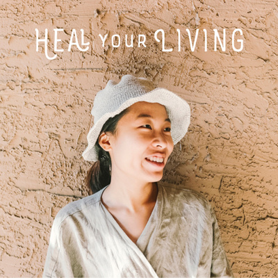 Heal Your Living Podcast | Mindfulness, Sustainability, Minimalism & Wellness