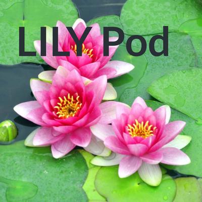 LILY Pod
