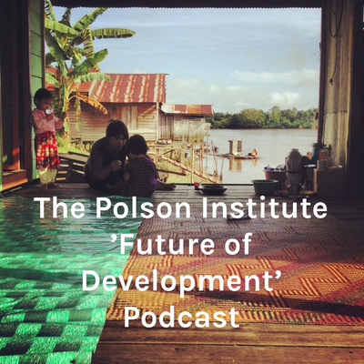 The Polson Institute 'Future of Development' Podcast