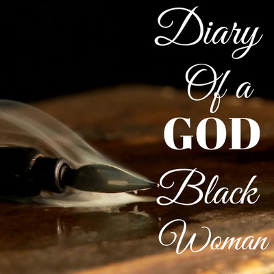 Diary of a GOD Black Woman