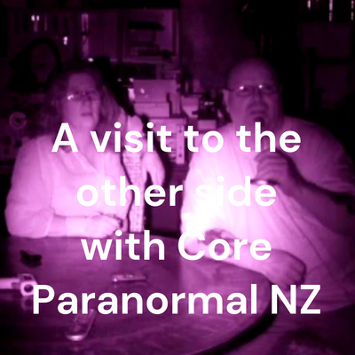 A visit to the other side with Core Paranormal NZ