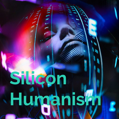 Silicon Humanism