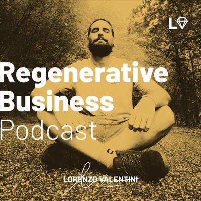 Lorenzo Valentini - Business Rigenerativo