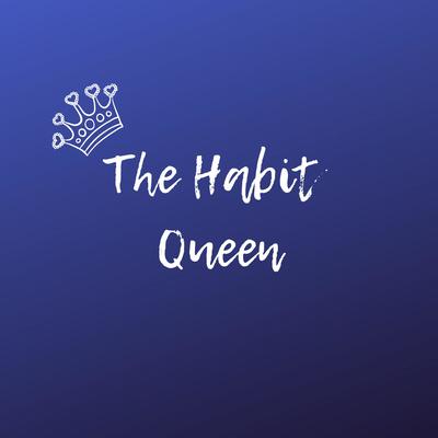 The Habit Queen