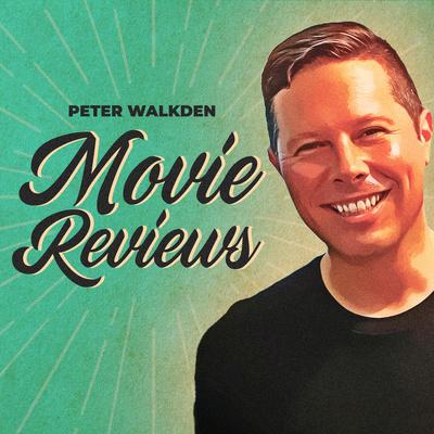 Peter Walkden - Movie Reviews
