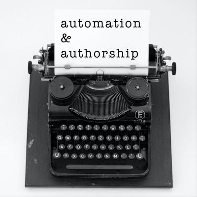 Automation & Authorship