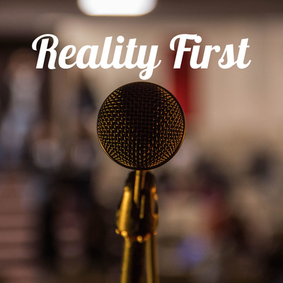 Reality First