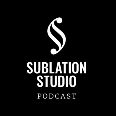 Sublation Studio Podcast