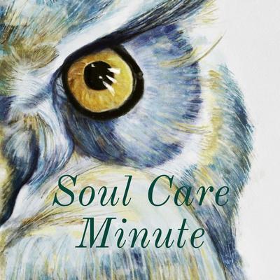 Soul Care Minute