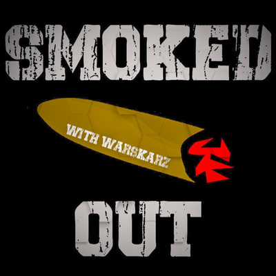 Smoked Out with WARSKARZ