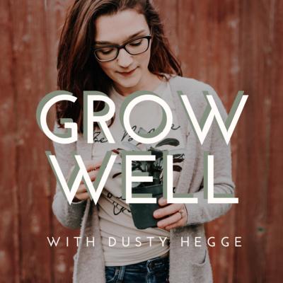 Grow Well Podcast