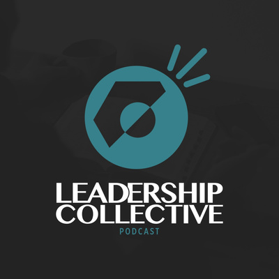 Leadership Collective Podcast