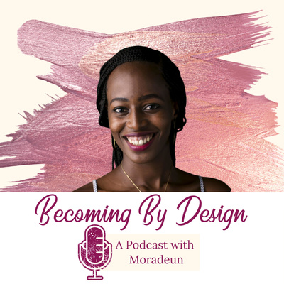 Becoming By Design