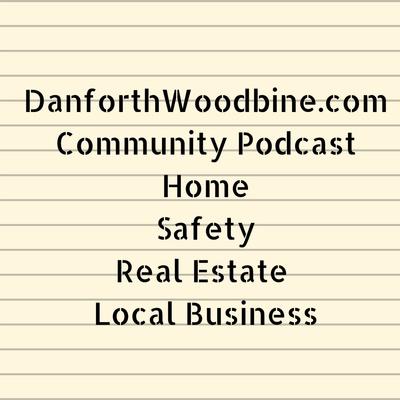DanforthWoodbine.com Community Podcast