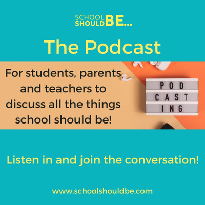 The School Should Be Podcast