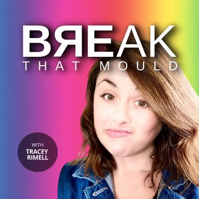 Break That Mould