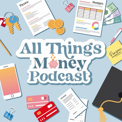 All Things Money Podcast