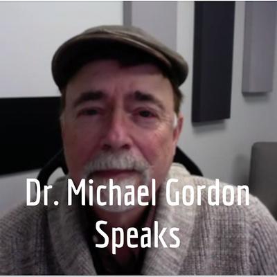 Dr. Michael Gordon Speaks