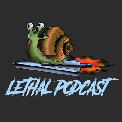Lethal Podcast