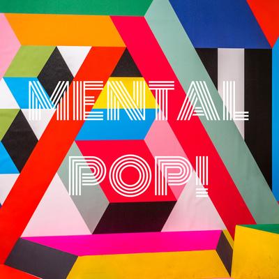 MENTAL POP!