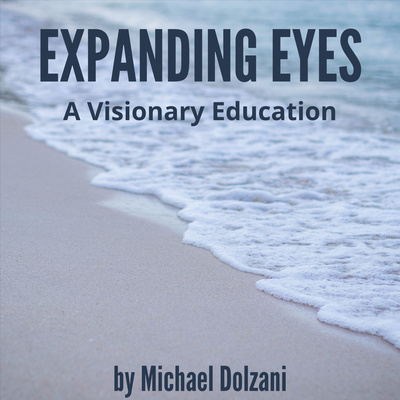 Expanding Eyes: A Visionary Education