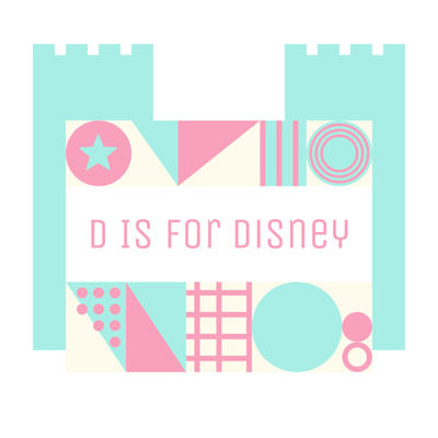 D Is For Disney