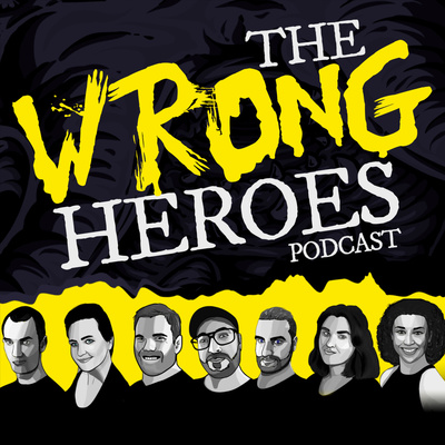 The Wrong Heroes