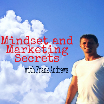 Mindset And Marketing Secrets
