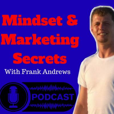 Mindset And Marketing Secrets