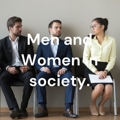 Men and Women in society.