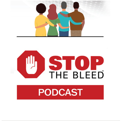 The STOP THE BLEED® Podcast