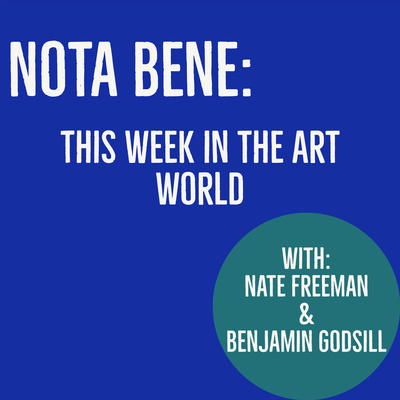 NOTA BENE: This Week in the Art World